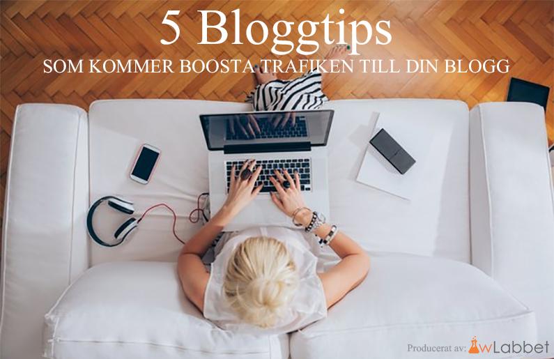 Bloggtips – 5 Heta tips för att få mer besökare till din blogg